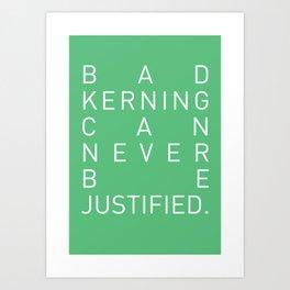 Bad Kerning Art Print