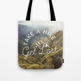 TAKE A HIKE and get lost Tote Bag