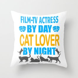 Film-TV Actress By Day, Cat Lover By Night Throw Pillow