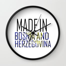 Made In Bosnia and Herzegovina Wall Clock