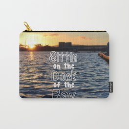 Sittin on the Dock of the Bay Carry-All Pouch