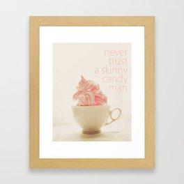 Never Trust A Skinny Candy Man Framed Art Print