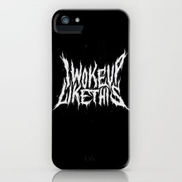 I Woke Up Like This iPhone Case