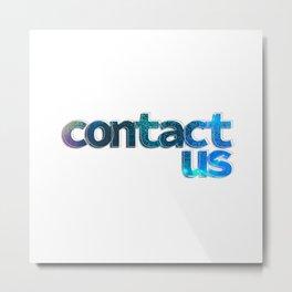 contact us Metal Print