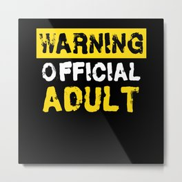 Warning Official Adult 18th Birthday Metal Print