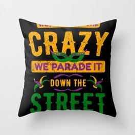 Crazy Parade Down The Street Mardi Gras Throw Pillow