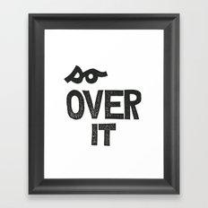 so OVER IT Framed Art Print