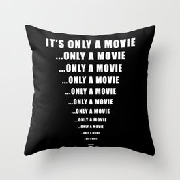 It's Only A Movie - Scary Horror Film Throw Pillow