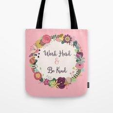 Work Hard & Be Kind Tote Bag