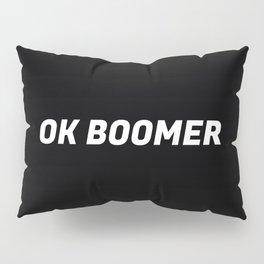 OK Boomer I Pillow Sham
