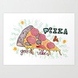 Pizza And Good Vibes Art Print