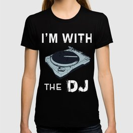 I'm With the Awesome DJ Clubbing Disc Jockey Turntable T-shirt