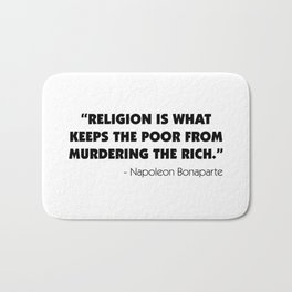 """""""Religion is What Keeps the Poor From Murdering the Rich"""" Bath Mat"""