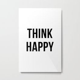 Think Happy Metal Print