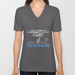 Funny In My Head I'm Doing Triathlon Triathlete Unisex V-Neck