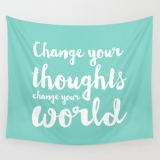 Change your thoughts change your world typography Wall Tapestry