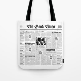 The Good Times Vol. 1, No. 1 / Newspaper with only good news Tote Bag