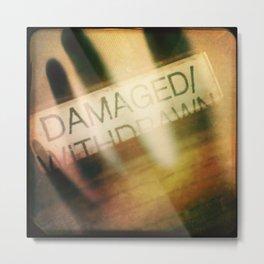 Damaged/Withdrawn Metal Print