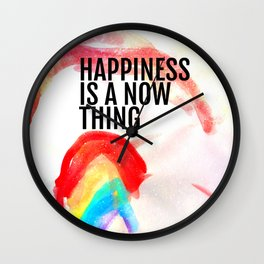 Happiness is a now thing Wall Clock