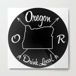 Oregon Drink Local OR Metal Print