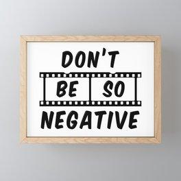 Don't Be So Negative Framed Mini Art Print