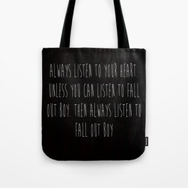 Always Listen to FOB (black) Tote Bag