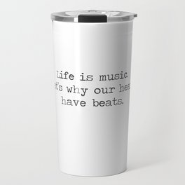 Life is music -quote Travel Mug