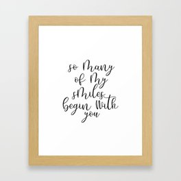 PRINTABLE Art,So Many Of My Smiles Begin With You,Inspirational Quote,Love Sign,Gift For Him,Gift Fo Framed Art Print