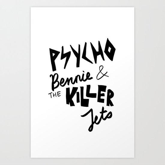 psycho bennie Art Print
