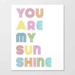 You Are My Sunshine Brightly Colored Kids Room Decor Canvas Print