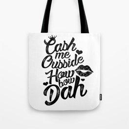 CashMeOussideKiss Tote Bag