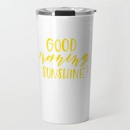 Good Morning, Sunshine! Travel Mug