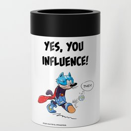 YES, YOU INFLUENCE! Can Cooler