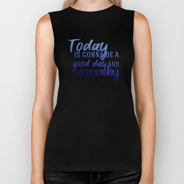 Today's gonna be a good day Biker Tank