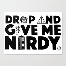 Drop and Give Me Nerdy Canvas Print