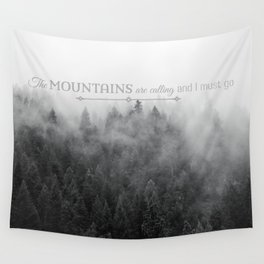The Mountains are Calling Black and White Quote Photograph Wall Tapestry