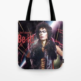 Don't dream it be it Tote Bag
