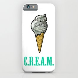 Ice C.R.E.A.M. iPhone Case