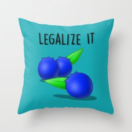 Legalize The Blueberries! Throw Pillow