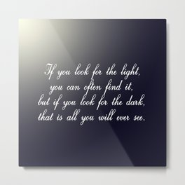 Look for the Light Metal Print