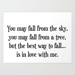 Fall in love with me Art Print