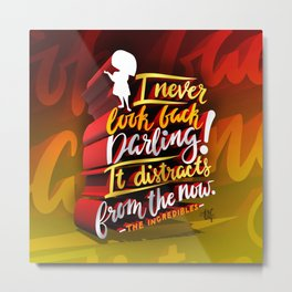 Edna Mode quote Metal Print