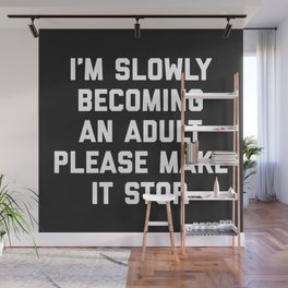 Slowly Becoming An Adult Funny Saying Wall Mural
