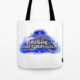 Dream up something wild and improbable (Laini Taylor - Strange the Dreamer) Tote Bag
