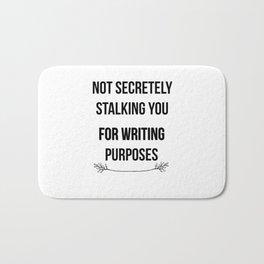 Not Secretely Stalking You For Writing Purposes Bath Mat