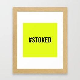 STOKED Framed Art Print