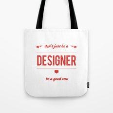 Don't just be a designer. Tote Bag