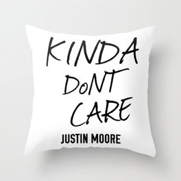 JUSTIN MOORE KINDA DONT CARE Throw Pillow