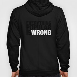Everything Popular Is Wrong Hoody