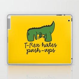 T-Rex hates push-ups Laptop & iPad Skin